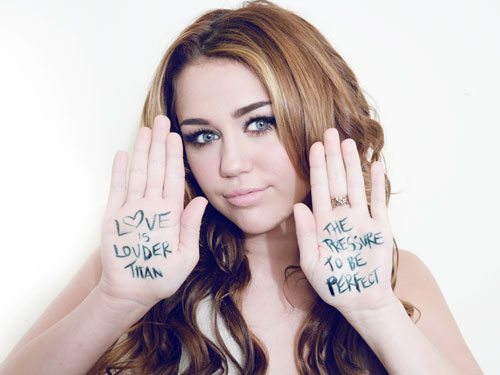 Love Is Louder Than The Pressure To Be Perfect - Miley Cyrus