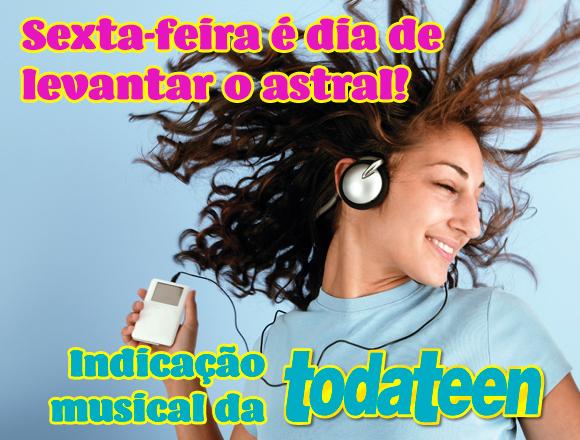 Indicação Musical - Todateen