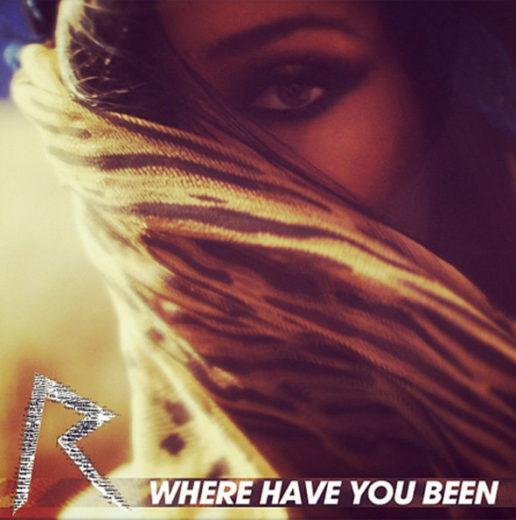 Capa do sigle Where Have You Been de Rihanna