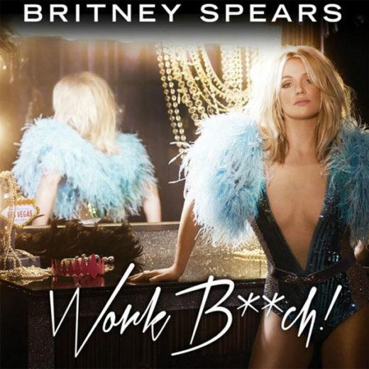 Britney Spears, Work Bitch