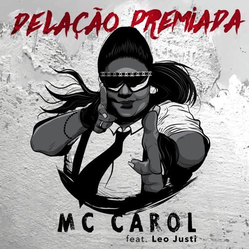 Mc Carol Delação Premiada