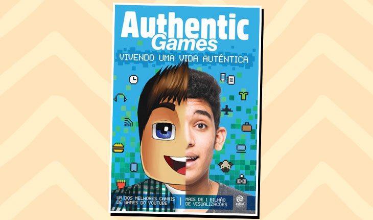 Livros de YouTubers: ''Authentic Games - Vivendo uma vida autêntica''