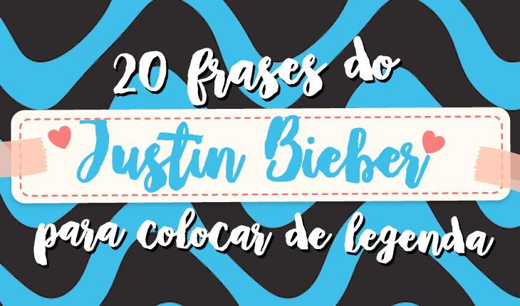 "Capa escrito ""20 frases do Justin Bieber para colocar de legenda"""