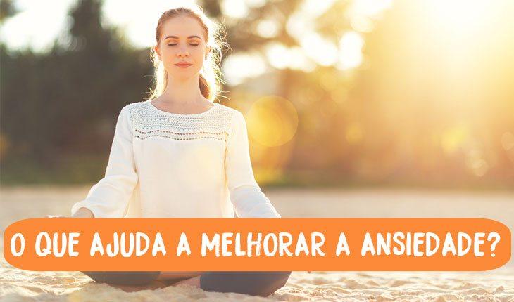 Como se livrar da ansiedade: meditar ajuda a melhorar