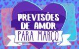 horóscopo do amor para março
