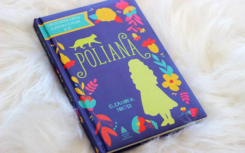 Resenha de Poliana: tudo sobre o livro que inspirou a novela do SBT!