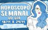 Horóscopo Semanal de 18 a 24 de novembro
