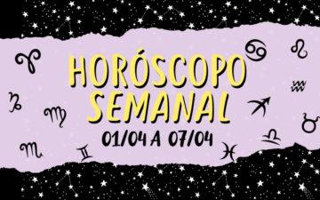 Horóscopo semanal de 1 a 7 de abril: veja o que vai rolar!