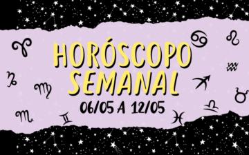 HORÓSCOPO SEMANAL: DE 6 A 12 DE MAIO