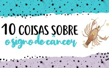 curiosidades do signo de câncer