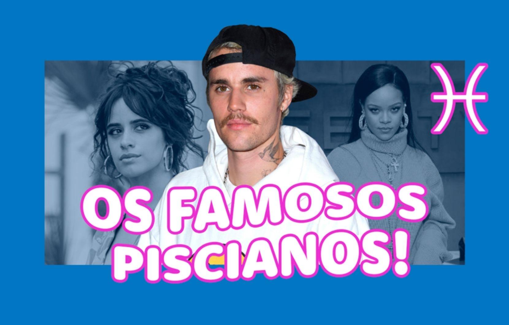Justin Bieber, Rihanna e mais: conheça os famosos do signo de peixes