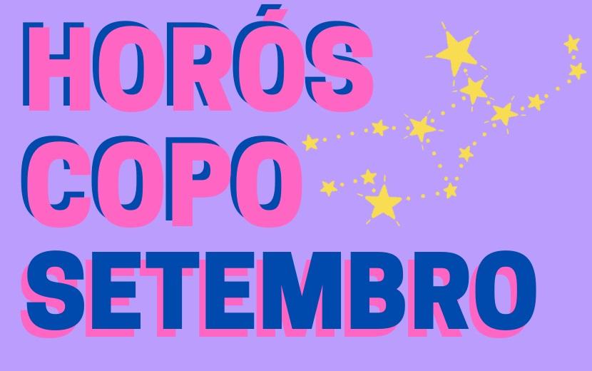 Horóscopo: afobação, organização e reciprocidade em setembro (VÍDEO)