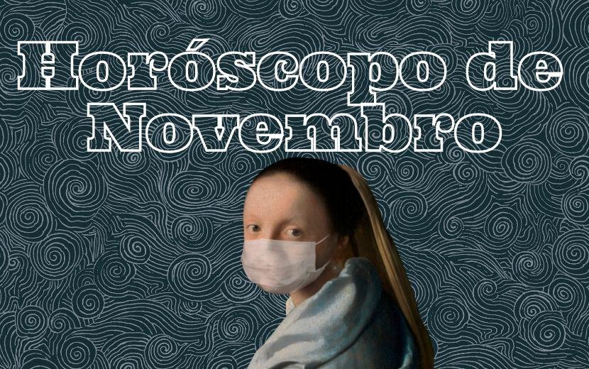 Horóscopo de Novembro: lua nova em Escorpião exalta debates sobre gestão da saúde pública