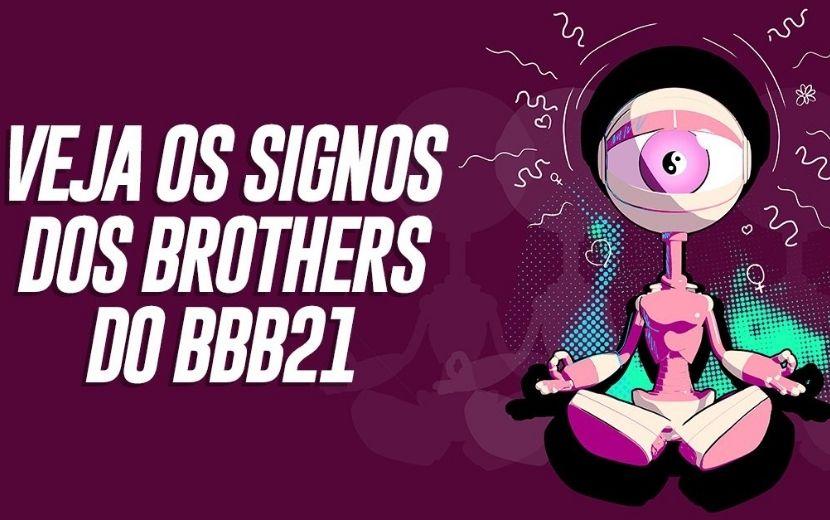 Descubra o signo de todos os brothers e sisters do BBB21!