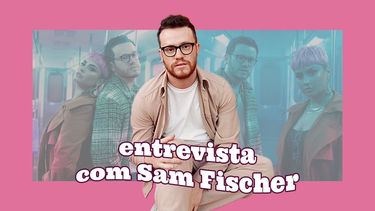 Entrevista com Sam Fischer: feat. com a Demi Lovato!
