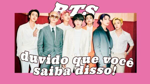 BTS: 16 curiosidades sobre o grupo!